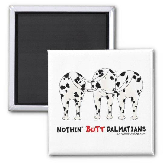 Nothin' Butt Dalmatians Square Magnet