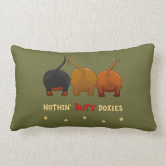 Nothin' Butt Doxies Pillows