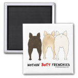 Nothin' Butt Frenchies Magnets
