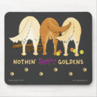 Nothin' Butt Goldens Mousepad