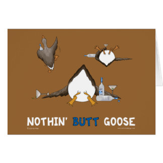 Nothin' Butt Goose Greeting Card