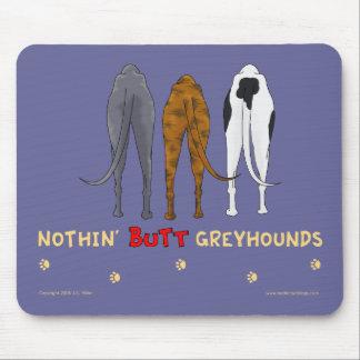 Nothin' Butt Greyhounds Mousepad