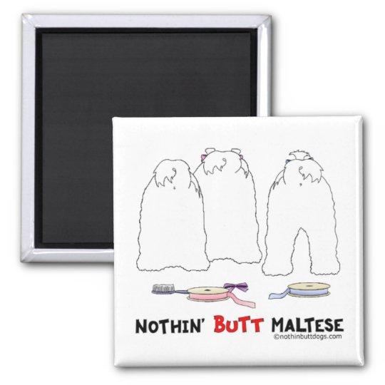 Nothin' Butt Maltese Square Magnet
