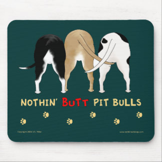 Nothin' Butt Pitbulls Mousepad