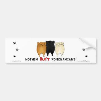 Nothin' Butt Pomeranians Bumper Sticker
