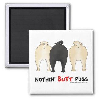 Nothin Butt Pugs Fridge Magnet