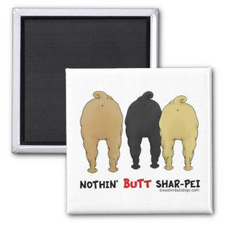 Nothin' Butt Shar-Pei Square Magnet