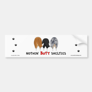 Nothin' Butt Shelties Bumper Sticker