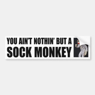 Nothing but a Sock Monkey Bumper Sticker