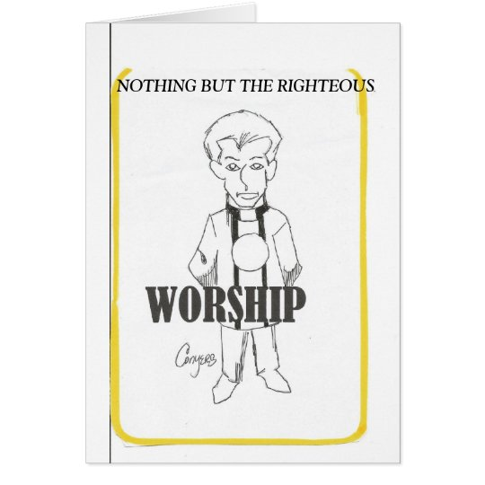 Nothing But Righteous Greeting Card