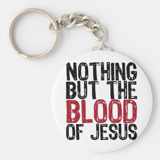 Nothing but the Blood Keychains