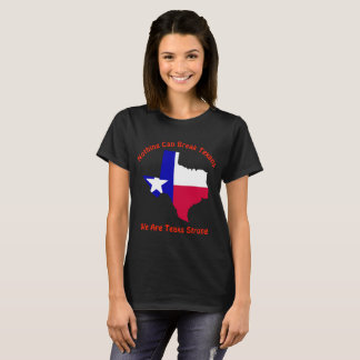 Nothing Can Break Texans Texas Strong T-Shirt