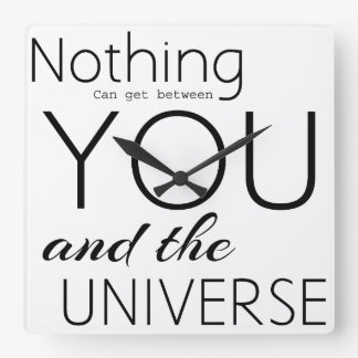 Nothing can get between you & the universe clock