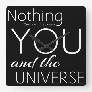 Nothing can get between you & the universe clocks
