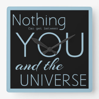 Nothing can get between you & the universe square wall clock
