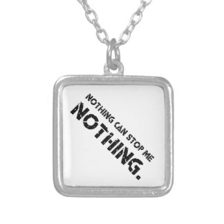 Nothing Can Stop Me Nothing Personalized Necklace