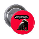 Nothing Can Stop the Honey Badger! (He speaks) Buttons