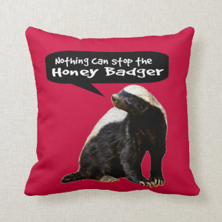 Nothing Can Stop the Honey Badger! (He speaks) Cushion