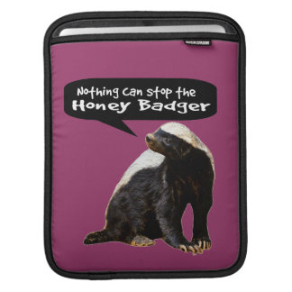 Nothing Can Stop the Honey Badger! (He speaks) iPad Sleeve