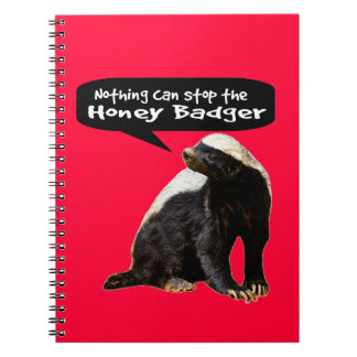 Nothing Can Stop the Honey Badger! (He speaks) Note Book
