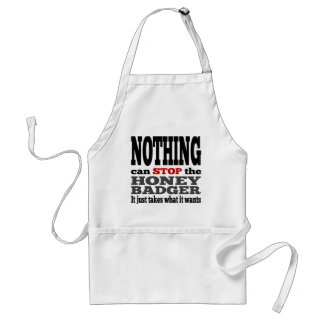 NOTHING can Stop the Honey Badger Standard Apron