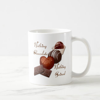 NOTHING CHOCOLATE NOTHING GAINED COFFEE MUG