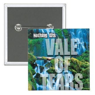 Nothing dhs Vale of Tears Button