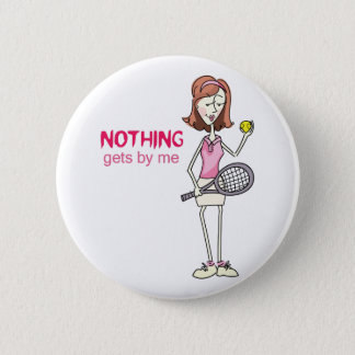 NOTHING GETS BY ME 6 CM ROUND BADGE