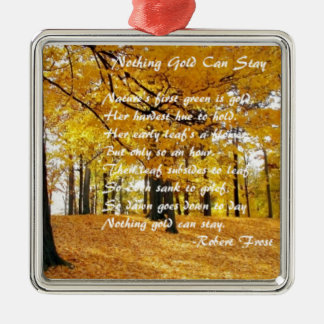 Nothing Gold Can Stay by: Robert Frost Christmas Ornament
