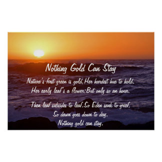 Nothing Gold Can Stay Sun Poster