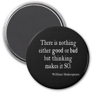 Nothing Good or Bad Thinking Shakespeare Quote 7.5 Cm Round Magnet