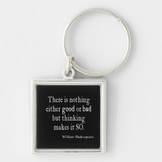 Nothing Good or Bad Thinking Shakespeare Quote Key Ring