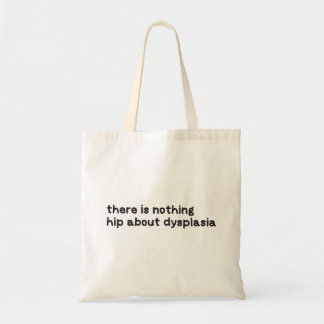 Nothing hip about dysplasia awareness tote bag