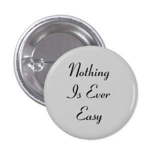 Nothing Is Ever Easy Button