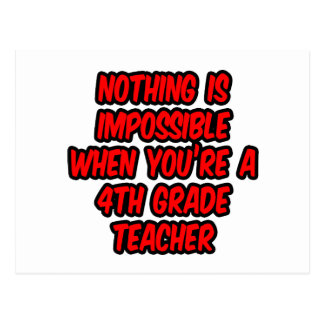 Nothing Is Impossible...4th Grade Teacher Post Card