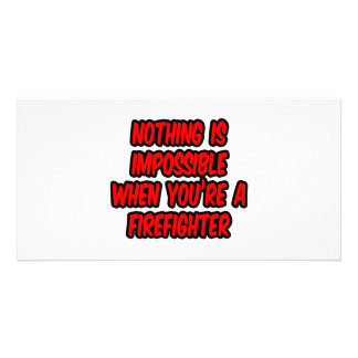 Nothing Is Impossible Firefighter Photo Card