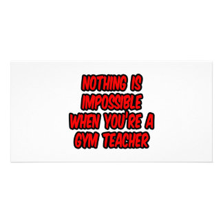 Nothing Is Impossible Gym Teacher Picture Card