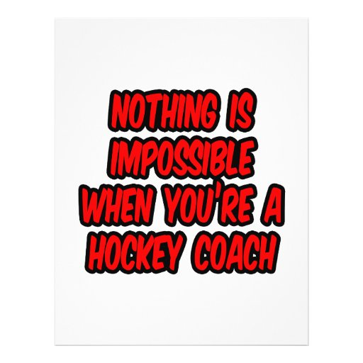 Nothing Is Impossible...Hockey Coach Flyers