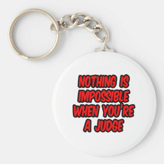 Nothing Is Impossible Judge Keychains