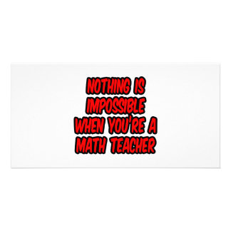 Nothing Is Impossible Math Teacher Photo Cards