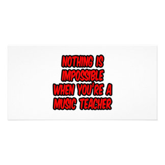 Nothing Is Impossible Music Teacher Photo Cards