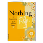 Nothing Is Impossible to a Willing Heart Greeting Card