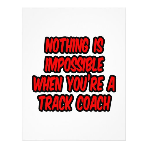 Nothing Is Impossible...Track Coach Custom Flyer