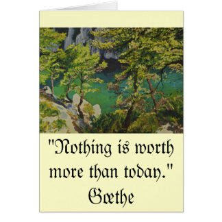 Nothing is worth more than today card