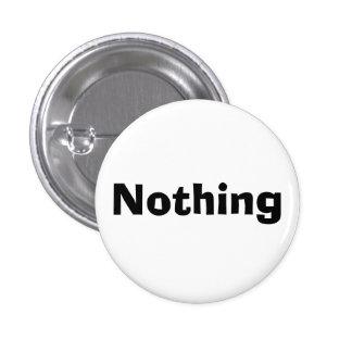 Nothing Pinback Button