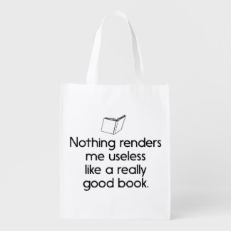 Nothing Renders Me Useless Like a Good Book Reusable Grocery Bag
