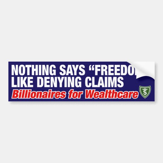 "NOTHING SAYS ""FREEDOM"" LIKE DENYING CLAIMS BUMPER STICKER"