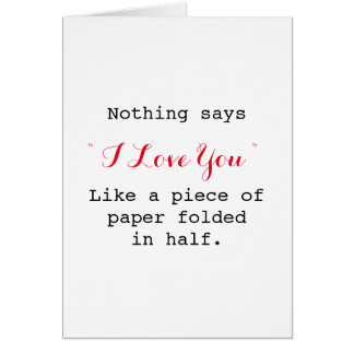 nothing says i love you like funny sarcastic greeting card