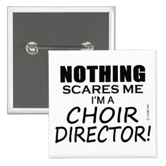Nothing Scares Me Choir Director Buttons
