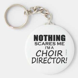 Nothing Scares Me Choir Director Keychain